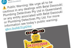 Shonky plumbers run out of Queensland… still operating in New South Wales