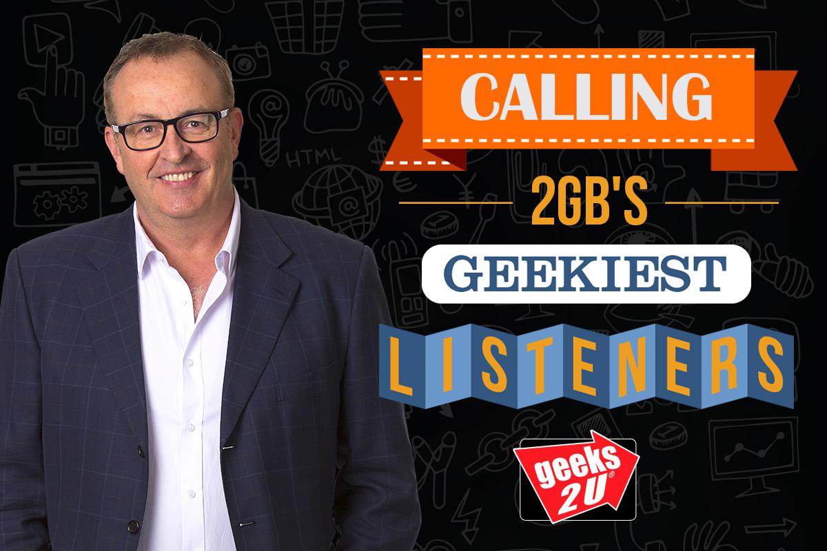 Calling 2GB's Geekiest Listeners