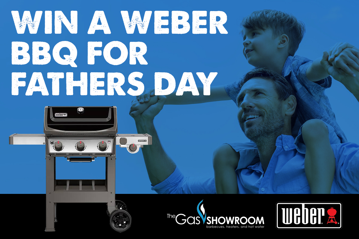 Win Dad a Weber from The Gas Girls!