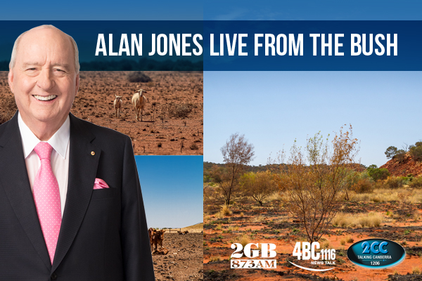 Alan Jones is broadcasting live from the bush