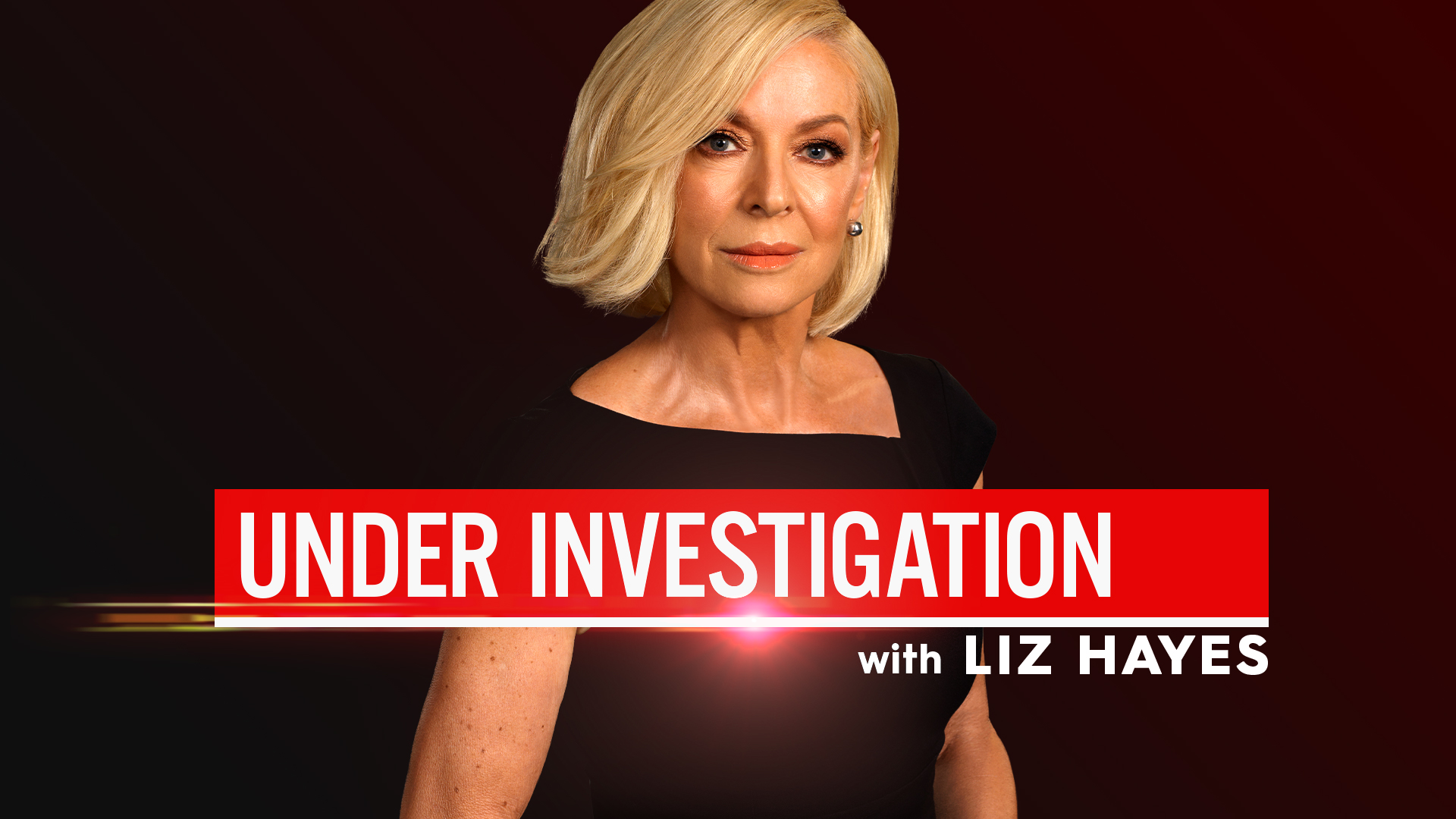 Under Investigation with Liz Hayes: premieres this week