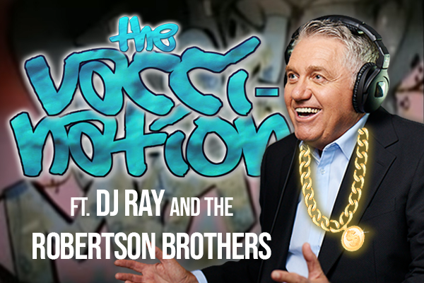 Vacci-Nation: The new hit single from DJ Ray and the Robertson Brothers